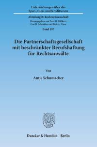 Cover Die Partnerschaftsgesellschaft mit beschränkter Berufshaftung für Rechtsanwälte
