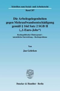 """Cover Die Arbeitsgelegenheiten gegen Mehraufwandsentschädigung gemäß § 16d Satz 2 SGB II (""""1-Euro-Jobs"""")"""