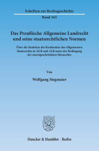 Cover Das Preußische Allgemeine Landrecht und seine staatsrechtlichen Normen