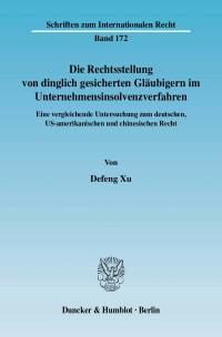 Cover Die Rechtsstellung von dinglich gesicherten Gläubigern im Unternehmensinsolvenzverfahren
