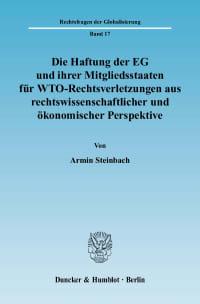 Cover Die Haftung der EG und ihrer Mitgliedsstaaten für WTO-Rechtsverletzungen aus rechtswissenschaftlicher und ökonomischer Perspektive