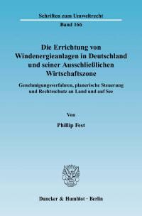 Cover Die Errichtung von Windenergieanlagen in Deutschland und seiner Ausschließlichen Wirtschaftszone