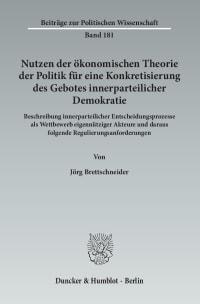 Cover Nutzen der ökonomischen Theorie der Politik für eine Konkretisierung des Gebotes innerparteilicher Demokratie