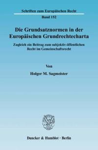 Cover Die Grundsatznormen in der Europäischen Grundrechtecharta