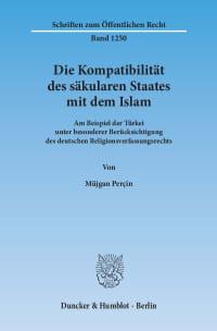 Cover Die Kompatibilität des säkularen Staates mit dem Islam