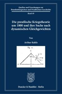Cover Die preußische Kriegstheorie um 1800 und ihre Suche nach dynamischen Gleichgewichten