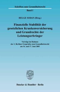 Cover Finanzielle Stabilität der gesetzlichen Krankenversicherung und Grundrechte der Leistungserbringer