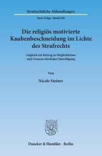 Cover Die religiös motivierte Knabenbeschneidung im Lichte des Strafrechts