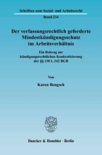 Cover Der verfassungsrechtlich geforderte Mindestkündigungsschutz im Arbeitsverhältnis
