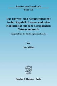 Cover Das Umwelt- und Naturschutzrecht in der Republik Litauen und seine Konformität mit dem Europäischen Naturschutzrecht