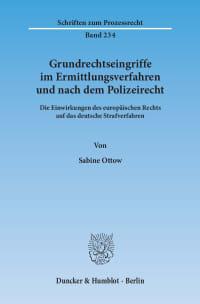Cover Grundrechtseingriffe im Ermittlungsverfahren und nach dem Polizeirecht