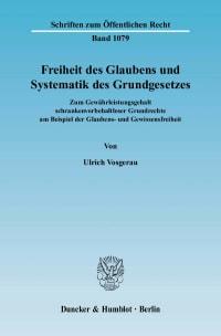 Cover Freiheit des Glaubens und Systematik des Grundgesetzes