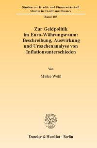 Cover Zur Geldpolitik im Euro-Währungsraum: Beschreibung, Auswirkung und Ursachenanalyse von Inflationsunterschieden