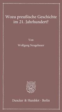Cover Wozu preußische Geschichte im 21. Jahrhundert?