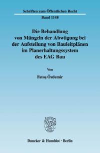Cover Die Behandlung von Mängeln der Abwägung bei der Aufstellung von Bauleitplänen im Planerhaltungssystem des EAG Bau