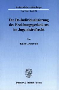 Cover Die De-Individualisierung des Erziehungsgedankens im Jugendstrafrecht