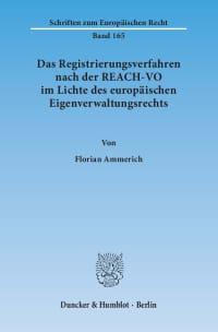 Cover Das Registrierungsverfahren nach der REACH-VO im Lichte des europäischen Eigenverwaltungsrechts