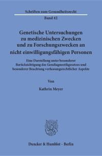 Cover Genetische Untersuchungen zu medizinischen Zwecken und zu Forschungszwecken an nicht einwilligungsfähigen Personen