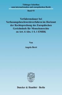 Cover Verfahrensdauer bei Verfassungsbeschwerdeverfahren im Horizont der Rechtsprechung des Europäischen Gerichtshofs für Menschenrechte zu Art. 6 Abs. 1 S. 1 EMRK