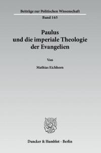 Cover Paulus und die imperiale Theologie der Evangelien