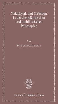 Cover Metaphysik und Ontologie in der abendländischen und buddhistischen Philosophie<br/>