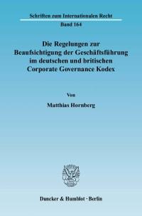 Cover Die Regelungen zur Beaufsichtigung der Geschäftsführung im deutschen und britischen Corporate Governance Kodex