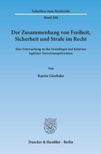 Cover Der Zusammenhang von Freiheit, Sicherheit und Strafe im Recht