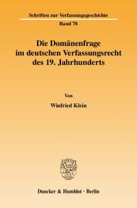 Cover Die Domänenfrage im deutschen Verfassungsrecht des 19. Jahrhunderts