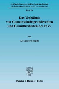 Cover Das Verhältnis von Gemeinschaftsgrundrechten und Grundfreiheiten des EGV