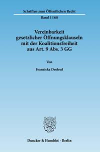 Cover Vereinbarkeit gesetzlicher Öffnungsklauseln mit der Koalitionsfreiheit aus Art. 9 Abs. 3 GG