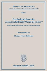Cover Das Recht als Form der »Gemeinschaft freier Wesen als solcher«