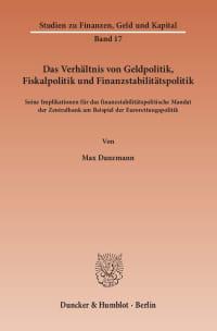 Cover Das Verhältnis von Geldpolitik, Fiskalpolitik und Finanzstabilitätspolitik