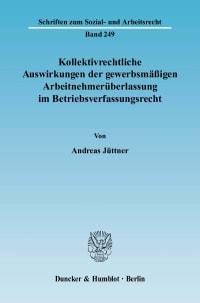 Cover Kollektivrechtliche Auswirkungen der gewerbsmäßigen Arbeitnehmerüberlassung im Betriebsverfassungsrecht