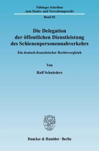 Cover Die Delegation der öffentlichen Dienstleistung des Schienenpersonennahverkehrs