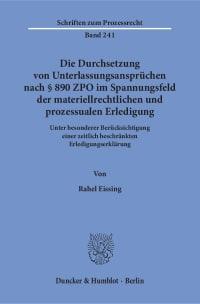 Cover Die Durchsetzung von Unterlassungsansprüchen nach § 890 ZPO im Spannungsfeld der materiellrechtlichen und prozessualen Erledigung