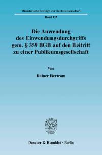 Cover Die Anwendung des Einwendungsdurchgriffs gem. § 359 BGB auf den Beitritt zu einer Publikumsgesellschaft