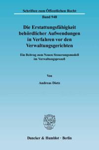 Cover Die Erstattungsfähigkeit behördlicher Aufwendungen in Verfahren vor den Verwaltungsgerichten
