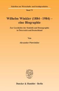 Cover Wilhelm Winkler (1884-1984) - eine Biographie