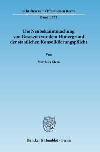 Cover Die Neubekanntmachung von Gesetzen vor dem Hintergrund der staatlichen Konsolidierungspflicht