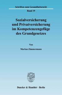 Cover Sozialversicherung und Privatversicherung im Kompetenzengefüge des Grundgesetzes