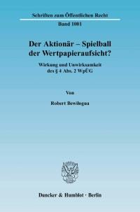 Cover Der Aktionär – Spielball der Wertpapieraufsicht?