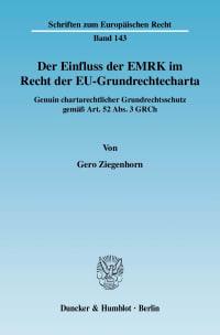 Cover Der Einfluss der EMRK im Recht der EU-Grundrechtecharta