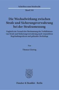 Cover Die Wechselwirkung zwischen Strafe und Sicherungsverwahrung bei der Strafzumessung