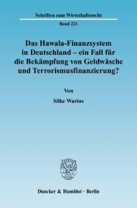 Cover Das Hawala-Finanzsystem in Deutschland - ein Fall für die Bekämpfung von Geldwäsche und Terrorismusfinanzierung?
