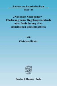 """Cover """"Nationale Alleingänge"""" - Förderung hoher Regelungsstandards oder Behinderung eines einheitlichen Binnenmarktes?"""