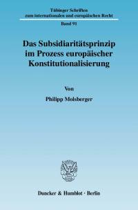 Cover Das Subsidiaritätsprinzip im Prozess europäischer Konstitutionalisierung