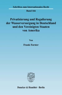 Cover Privatisierung und Regulierung der Wasserversorgung in Deutschland und den Vereinigten Staaten von Amerika