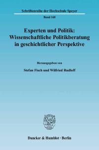 Cover Experten und Politik: Wissenschaftliche Politikberatung in geschichtlicher Perspektive