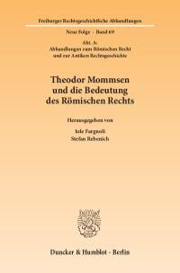 Cover Theodor Mommsen und die Bedeutung des Römischen Rechts