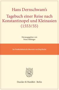 Cover Hans Dernschwam's Tagebuch einer Reise nach Konstantinopel und Kleinasien (1553/55)